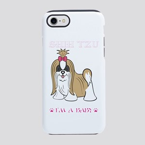 Im Telling You Im Not Shih Tzu iPhone 7 Tough Case