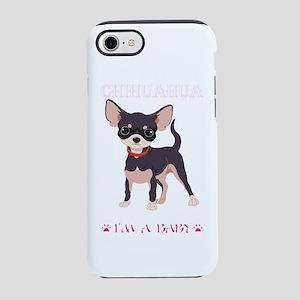 Im Telling You Im Not Chihuahu iPhone 7 Tough Case