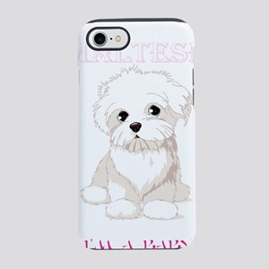Im Telling You Im Not Maltese  iPhone 7 Tough Case