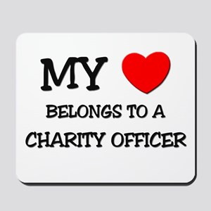 My Heart Belongs To A CHARITY OFFICER Mousepad