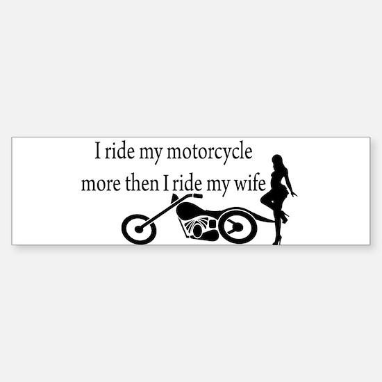 Motorcycle or Wife Bumper Bumper Bumper Sticker
