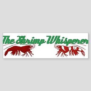 Shrimp Whisperer Bumper Sticker