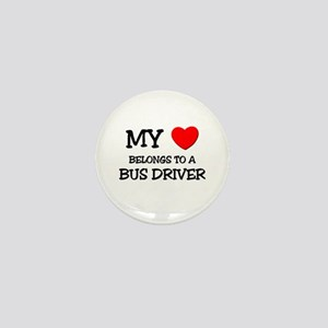 My Heart Belongs To A BUS DRIVER Mini Button