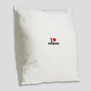 I Love Museums Burlap Throw Pillow