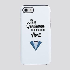 Real Gentlemen are born in Apr iPhone 7 Tough Case