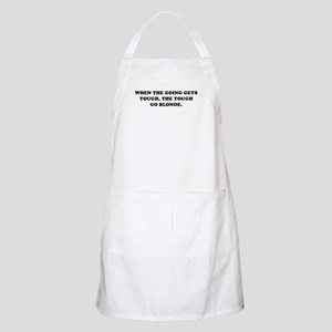 WHEN THE GOING GETS TOUGH THE BBQ Apron