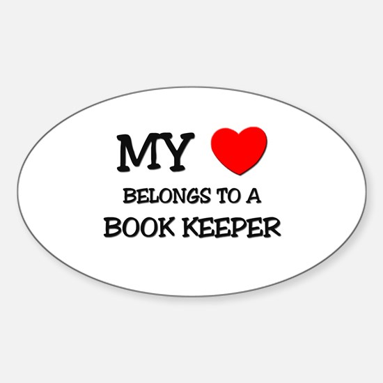 My Heart Belongs To A BOOK KEEPER Oval Decal