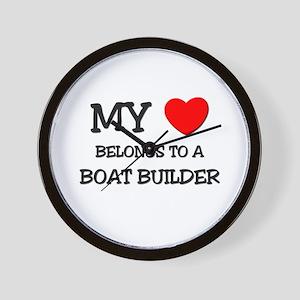 My Heart Belongs To A BOAT BUILDER Wall Clock
