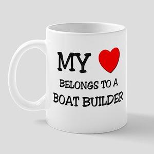 My Heart Belongs To A BOAT BUILDER Mug
