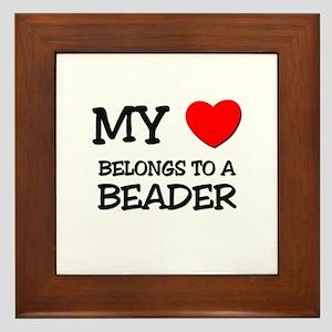 My Heart Belongs To A BEADER Framed Tile