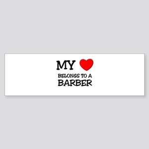 My Heart Belongs To A BARBER Bumper Sticker