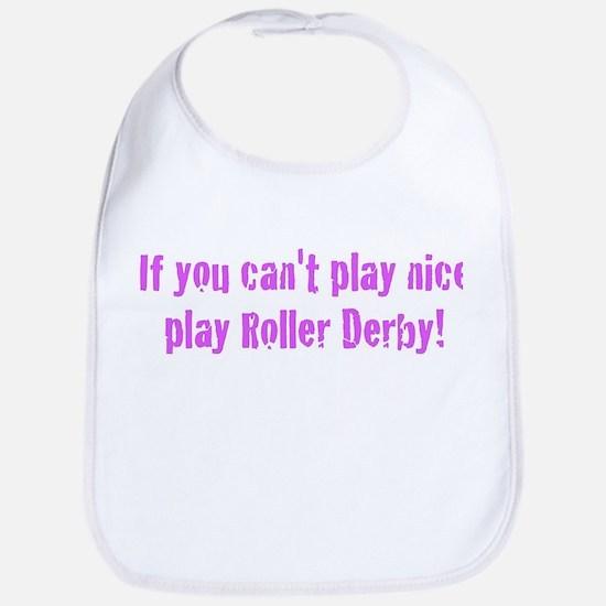 If you can't play nice Bib