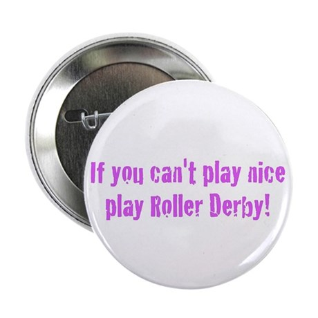 """If you can't play nice 2.25"""" Button"""