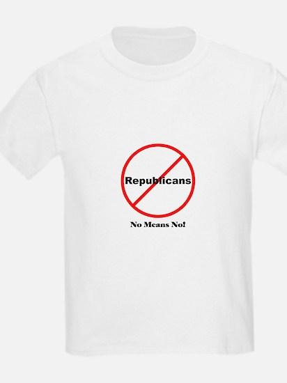 No Republicans. No Means No! Kids T-Shirt