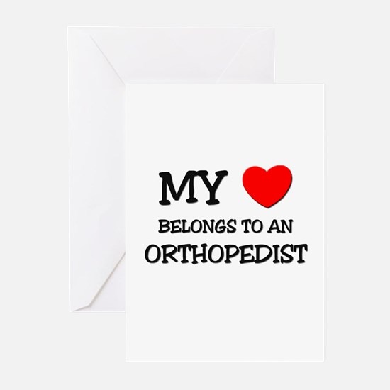 My Heart Belongs To An ORTHOPEDIST Greeting Cards