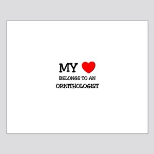 My Heart Belongs To An ORNITHOLOGIST Small Poster