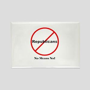 No Republicans. No Means No! Rectangle Magnet
