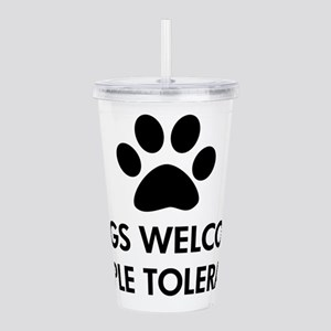 Dogs Welcome People To Acrylic Double-wall Tumbler