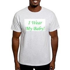 I Wear My Baby - Multiple Col Ash Grey T-Shirt