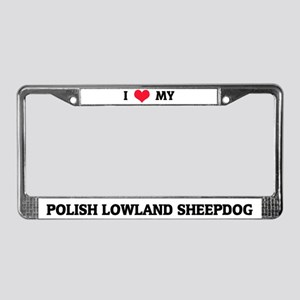 I Love My Polish Lowland Sheepdog License Frame