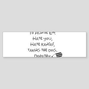 Dear Auntie Em Bumper Sticker