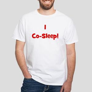 I Co-Sleep! - Multiple Color White T-Shirt