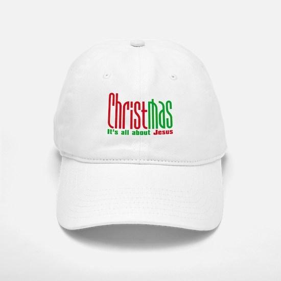 Christmas is all about Jesus Baseball Baseball Cap