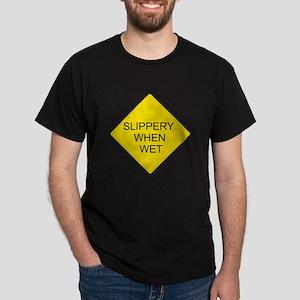 Slippery When Wet Sign Black T-Shirt