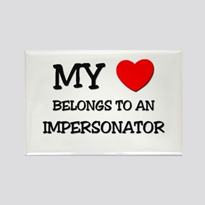 My Heart Belongs To An IMPERSONATOR Rectangle Magn