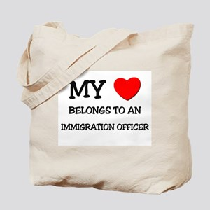 My Heart Belongs To An IMMIGRATION OFFICER Tote Ba