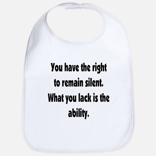 The right to remain silent Bib
