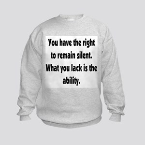 The right to remain silent Kids Sweatshirt