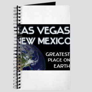 las vegas new mexico - greatest place on earth Jou