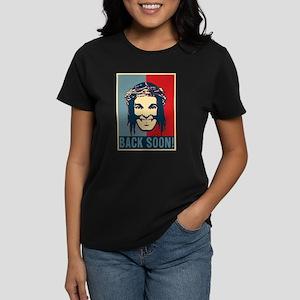 Jesus - BACK SOON! Women's Dark T-Shirt
