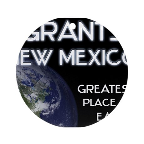 grants new mexico - greatest place on earth Orname