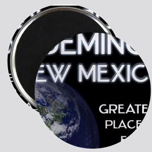 deming new mexico - greatest place on earth Magnet