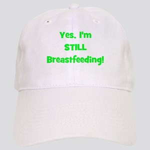 Yes, I'm STILL Breastfeeding Cap