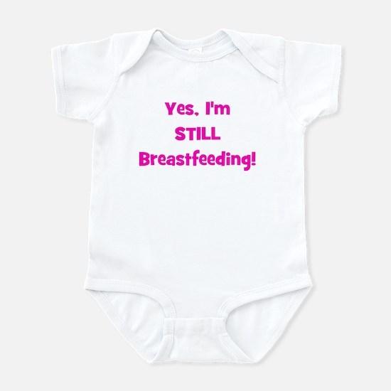 Yes, I'm STILL Breastfeeding Infant Creeper