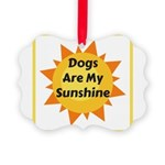 Dogs are My Sunshine Ornament