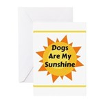Dogs are My Sunshine Greeting Cards