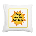 Dogs are My Sunshine Square Canvas Pillow