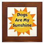 Dogs are My Sunshine Framed Tile