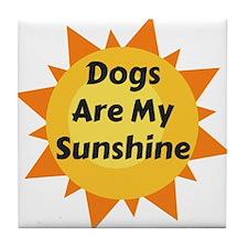 Dogs are My Sunshine Tile Coaster