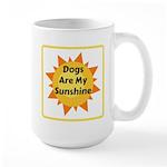 Dogs are My Sunshine Mugs