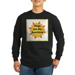 Dogs are My Sunshine Long Sleeve T-Shirt
