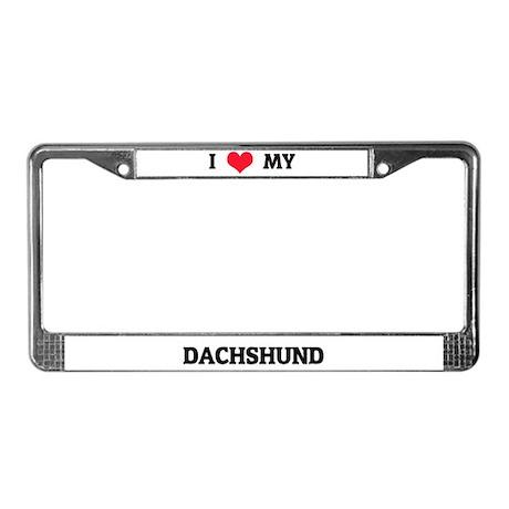 I Love (Heart) My Dachshund License Plate Frame