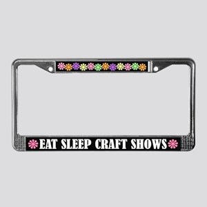 Eat Sleep Craft Shows License Plate Frame