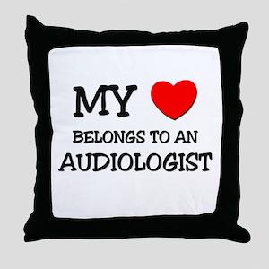 My Heart Belongs To An AUDIOLOGIST Throw Pillow