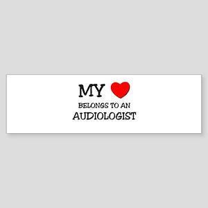 My Heart Belongs To An AUDIOLOGIST Sticker (Bumper