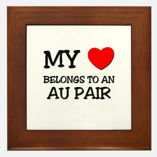 My Heart Belongs To An AU PAIR Framed Tile